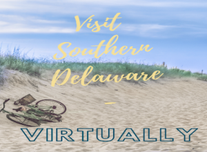Visit Southern Delaware Virtually